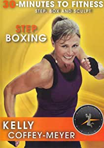 30 Minutes to Fitness: Step Boxing with Kelly Coffey Meyer