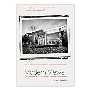 Modern Views: A Conversation on Northwest Modern Architecture DVD