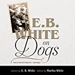 E. B. White on Dogs | E. B. White