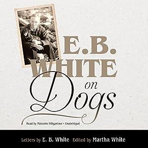 E. B. White on Dogs Audiobook