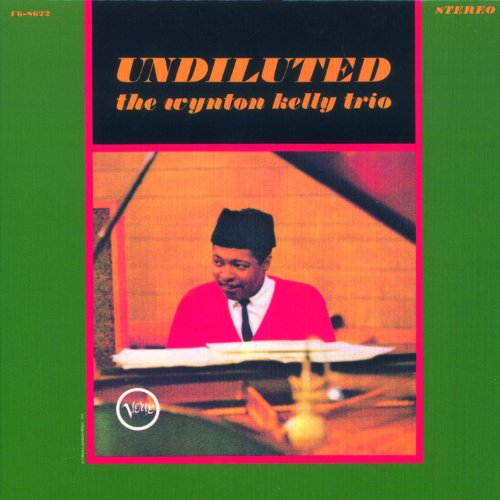 Undiluted by Wynton Kelly Trio