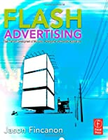 Flash Advertising: Flash Platform Development of Microsites, Advergames and Branded Applications ebook download