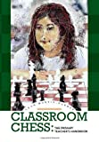 img - for CLASSROOM CHESS: The Primary Teacher's Handbook book / textbook / text book