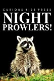 Night Prowlers! - Curious Kids Press: (Picture book, Childrens book about animals, Animal books for kids)
