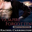 Vampire Forgotten: Vampires Destined, Book 2 Audiobook by Rachel Carrington Narrated by Fred Olson