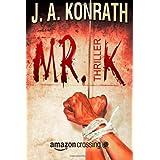 """Mr. K: Thrillervon """"J.A. Konrath"""""""