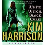 White Witch Black Curse Unabridged Cdby Kim Harrison