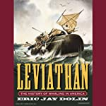 Leviathan: The History of Whaling in America | Eric Jay Dolin