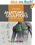 ANATOMY FOR SCULPTORS: Understanding...