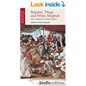 Begums, Thugs and White Mughals: The Journals of Fanny Parkes: v. 8