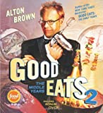 Good Eats 2: The Middle Years (1584798572) by Brown, Alton