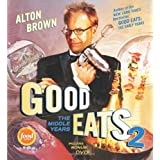 Good Eats: The Middle Years ~ Alton Brown