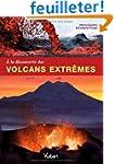 A la d�couverte des volcans extr�mes