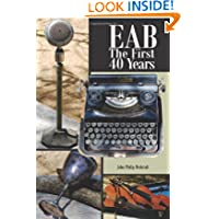 EAB - The First 40 Years (Volume 1)