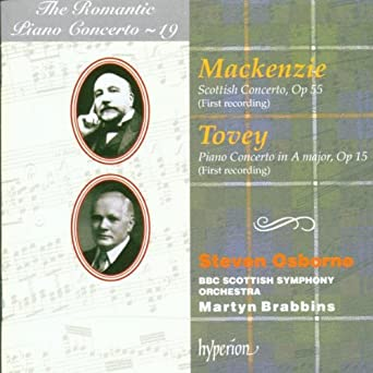 Mackenzie: Scottish Concerto / Tovey: Piano Concerto in A Major (The Romantic Piano Concerto vol 19)