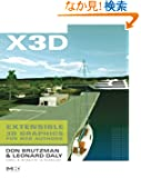 X3D: Extensible 3D Graphics for Web Authors (The Morgan Kaufmann Series in Computer Graphics)