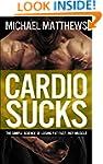 CARDIO SUCKS: The Simple Science of L...