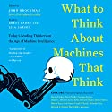 What Do You Think About Machines That Think?: Today's Leading Thinkers on the Age of Machine Intelligence (       UNABRIDGED) by John Brockman Narrated by Brett Barry, Lisa Larsen