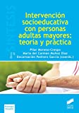 img - for Intervenci n socioeducativa con personas adultas mayores: teor a y pr ctica book / textbook / text book