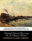 img - for The Battle of Marathon : a poem written in early youth book / textbook / text book