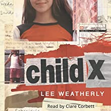 Child X Audiobook by Lee Weatherly Narrated by Clare Corbett