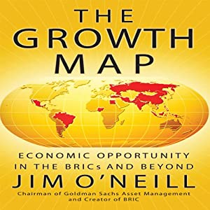 The Growth Map: Economic Opportunity in the BRICs and Beyond | [Jim O'Neill]