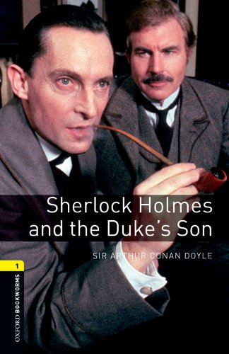 Sherlock Holmes and the Duke's Son: 400 Headwords (Oxford Bookworms Library)