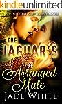The Jaguar's Arranged Mate: A Paranor...