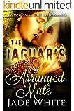 The Jaguar's Arranged Mate: A Paranormal Shifter Romance