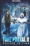 The Time Portal 2: Escape In Time (Time Portal, The) (Volume 2)