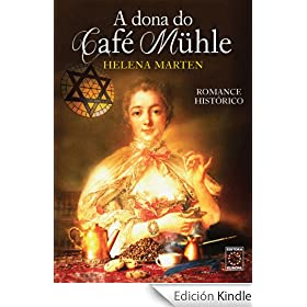 A dona do Caf� M�hle (Portuguese Edition)