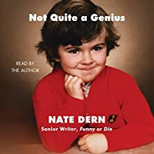 Not Quite a Genius Audiobook by Nate Dern Narrated by Nate Dern
