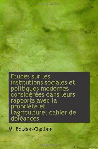 Etudes Sur Les Institutions Sociales Et Politiques Modernes Considérées Dans Leurs Rapports Avec La (French Edition)
