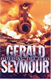 Holding the Zero (0593044258) by GERALD SEYMOUR