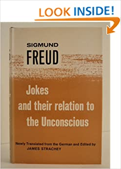 jokes and their relation to the unconscious essay Jokes, he argues, provide immense pleasure by allowing us to express many of our deepest sexual, aggressive and cynical thoughts and feelings which would otherwise remain repressed in elaborating this central thesis, he brings together a dazzling set of puns, anecdotes, snappy one-liners, spoonerisms and beloved stories of jewish beggars and marriage-brokers.