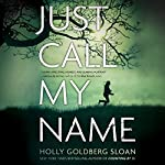 Just Call My Name | Holly Goldberg Sloan