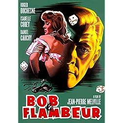 Bob Le Flambeur aka Bob the Gambler