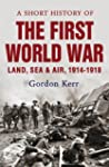 A Short History of the First World Wa...