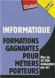 echange, troc Véronique Le Dreff - Informatique, formations gagnantes pour métiers porteurs