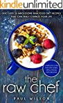 The Raw Chef: Discover 25 Wholesome R...