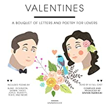Valentines: A Bouquet of Letters and Poetry for Lovers (       UNABRIDGED) by Stefan Rudnicki (editor) Narrated by Susan Anspach, Stephanie Beacham, Roscoe Lee Browne, Gabriel Byrne, Christopher Cazenove