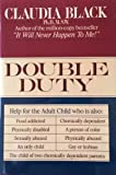 Double Duty: Help for the Adult Child (0345361520) by Black, Claudia