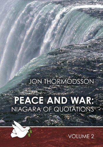 Peace and War: Niagara of Quotations (Volume 2): Niagara of Quotations