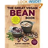 The Great Vegan Bean Book: More than 100 Delicious Plant-Based Dishes Packed with the Kindest Protein in Town!... by Kathy Hester