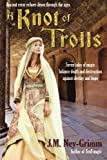 img - for A Knot of Trolls by J.M. Ney-Grimm (2014-04-02) book / textbook / text book
