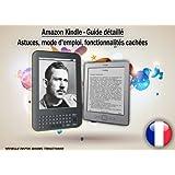 Kindle - Guide d�taill�. Astuces, mode d'emploi, fonctionnalit�s cach�espar Armelle Rapin
