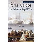 La Primera República: Episodios Nacionales, 44 / Serie final (El Libro De Bolsillo - Bibliotecas De Autor - Biblioteca...