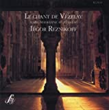 echange, troc  - Le chant de Vezelay - Marie-Madeleine au tombeau