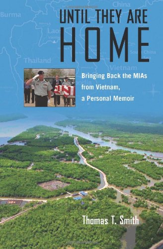 Until They Are Home: Bringing Back the MIAs from Vietnam, a Personal Memoir (Williams-Ford Texas A & M University Military History Series)