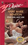 Find Her, Keep Her (Silhouette Desire) (037305887X) by Anne Marie Winston